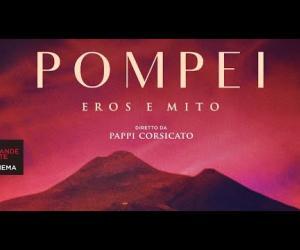 """""""Pompei"""", un viaggio cinematografico tra arte e mistero"""